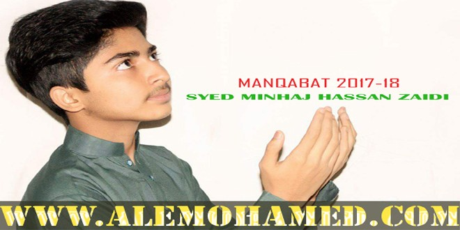 AM_Syed Minhaj Hassan Zaidi Manqabat 2017-18